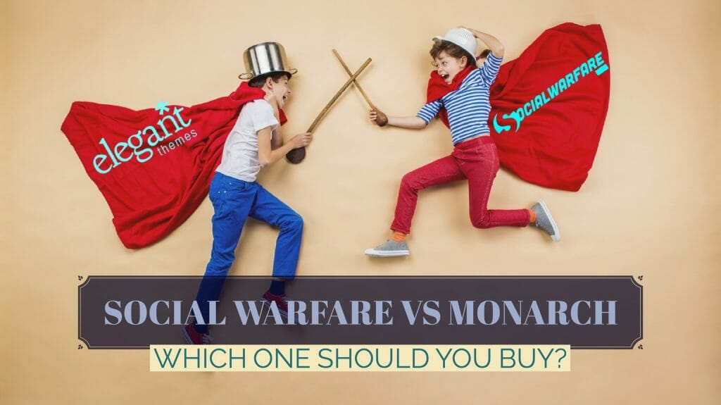 Elegant Themes Monarch Vs Social Warfare WordPress Plugins