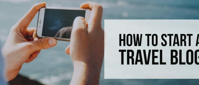 Start A Travel Blog With These Easy Steps