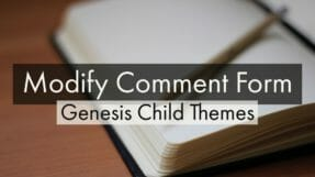 How To Modify Comment Form For Genesis 2.0 HTML5 Themes