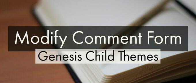 Modify Comment Form For Genesis Child Themes