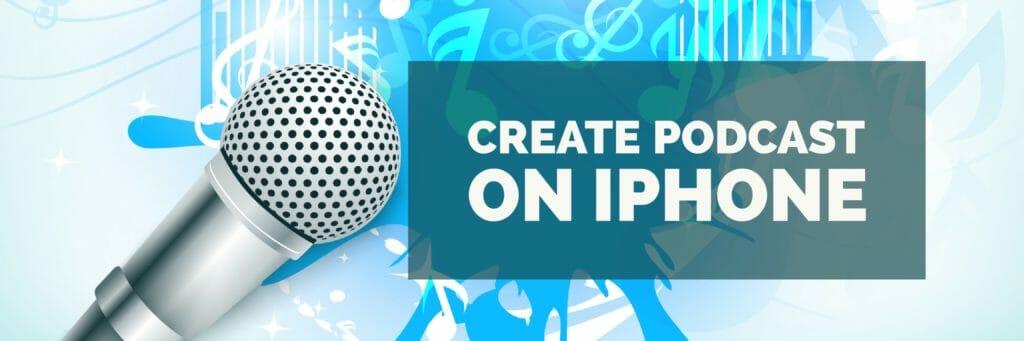 Create Podcast On iPhone and iPad