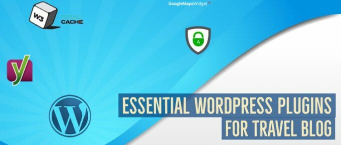 Essential WordPress Plugins For Travel Blogs