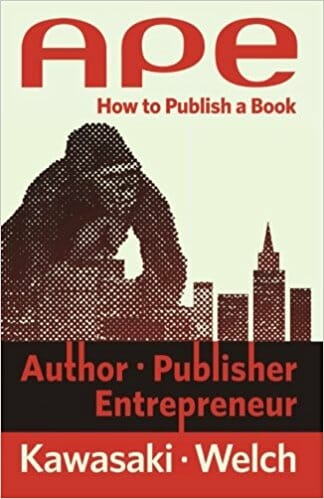 APE- Author, Publisher, Entrepreneur By Guy Kawasaki