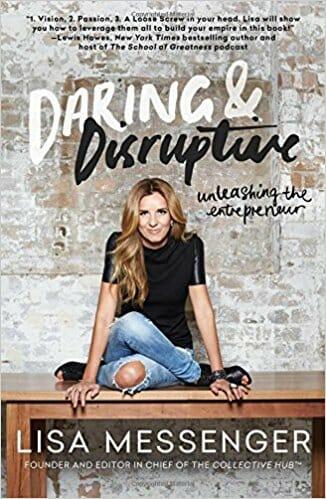 Daring & Disruptive By Lisa Messenger
