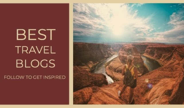 10 Best Travel Blogs Which You Should Follow To Get Inspired
