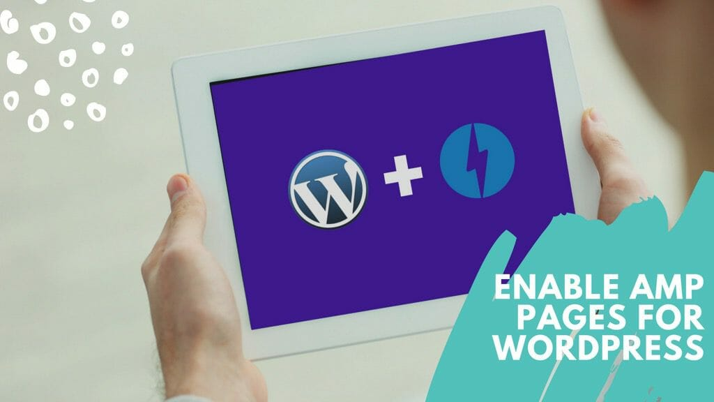 Configure & Enable AMP for Your WordPress Site