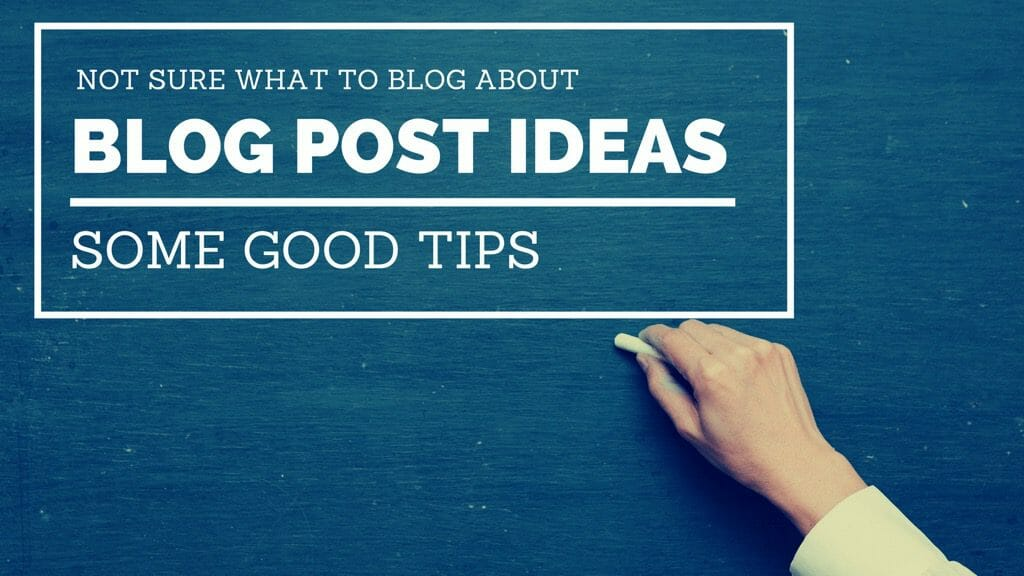 Some good tips for deciding what to blog about