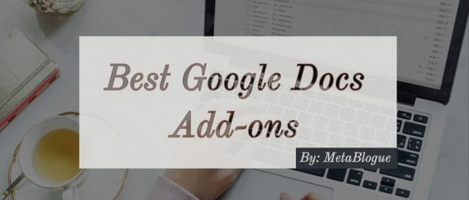 Best Google Docs Add-ons For Bloggers
