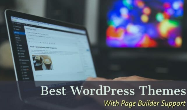 Best WordPress Themes Made For Page Builders