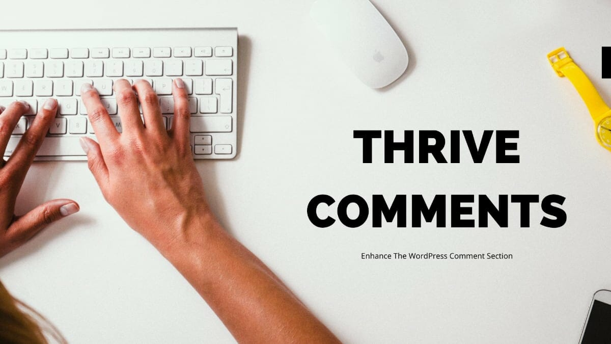 Thrive Comments Review To Enhance WordPress Comment Section