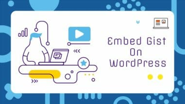 How To Easily Embed Gist In WordPress Blog Posts