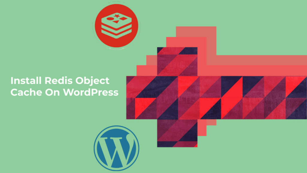 Install Redis Server For Object Caching on WordPress