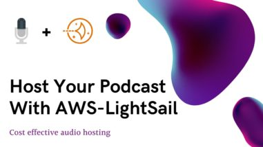 Easily Setup Podcast Hosting With AWS LightSail (1-Year Free)