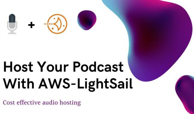 Setup Podcast Hosting With AWS LightSail